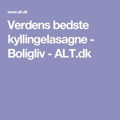 Verdens bedste kyllingelasagne - Boligliv - ALT.dk