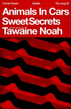 Animals in Cars, Sweet Secrets and Tawaine Noah at Comet Tavern in Seattle The Secret, Seattle, Posters, Cars, Sweet, Animals, Candy, Animales, Animaux