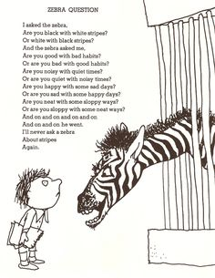 Zebra Question I asked the zebra are you black with white stripes? Or white with black stripes? And the zebra asked me are you good with bad habits or bad with good habits? Shel Silverstein Poems, Poetry For Kids, Ap Spanish, Learn Spanish, Spanish Practice, Spanish Humor, Kids Poems, Preschool Poems, Quotes Children