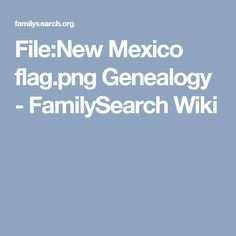File:New Mexico flag.png Genealogy - FamilySearch Wiki