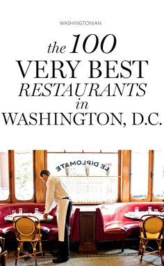 The 100 Best Restaurants in Washington, D.C. | Washingtonian Washington Dc Travel, Washington Dc Restaurants, Washington Dc Area, Top Restaurants, Living In Washington Dc, Georgetown Washington Dc, Travel List, Us Travel, Travel Bugs