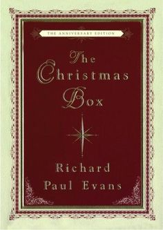 The Christmas Box. I read this 15 years ago. in 1999 I got to meet the author and have him sign my original (green) copy! Since then I've been hooked on his Christmas books! they are amazing and heartfelt and just really make you remember what the holiday is all about. I absolutely recommend any and all of his books!