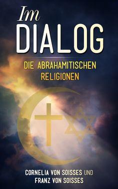 Im Dialog: Die abrahamitischen Religionen von Franz von Soisses Religion, Reading, Iris, Books, Bud, Light Of The World, Great Books, Worth It, Good Books