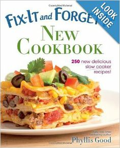 Check out the Fix-It and Forget-It New Cookbook!   Fix-It and Forget-It New Cookbook: 250 New Delicious Slow Cooker Recipes!: Phyllis Pellman Good: 9781561488001: Amazon.com: Books