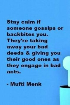 Stay calm if someone gossips or backbites you. They're taking away your bad deeds & giving you their good ones as they engage in bad acts. Strong Quotes, Wise Quotes, Faith Quotes, Wise Sayings, Positive Quotes, Islamic Phrases, Islamic Messages, Allah Quotes, Quran Quotes