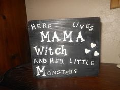 MaMa Witch n Her Little Monsters Wood Sign by AngelPaws6 on Etsy