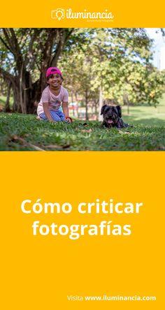"""Criticar fotografías requiere algo de tacto. """"Mano izquierda"""", como dicen por allí. Por esto comparto estas recomendaciones para evitarles herir sentimientos. Al fin y al cabo, cuando criticamos una fotografía, realmente, criticamos al fotógrafo."""