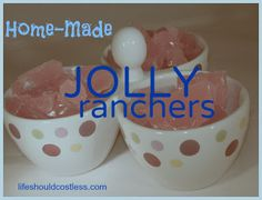 LIFE SHOULD COST LESS: Home-Made Jolly Rancher Hard Candy