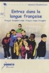 Entrez dans la langue française: français de scolarisation, français langue étrangère par  CRDP Académie de Grenoble