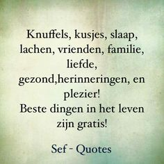 Sef Quotes, Dutch Quotes, Love Life Quotes, True Words, Happy Thoughts, In This World, Favorite Quotes, Texts, Happiness