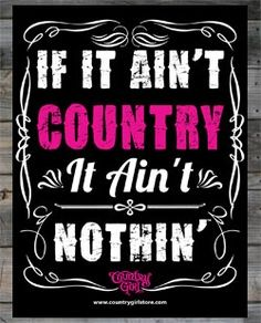 If It Ain't COUNTRY. It Ain't NOTHIN'!! #CountryGirl #CountryLife #Countryqoutes