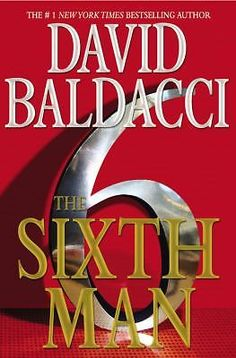The Sixth Man by David Baldacci (2011, Hardcover) w/ Dust Jacket