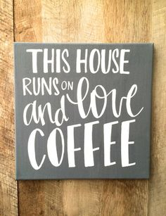 Superieur This House Runs On Love And Coffee  12x12 Canvas Sign, Coffee Bar Sign,  Coffee Quote, Coffee Sign, Kitchen Sign, Love And Coffee Sign