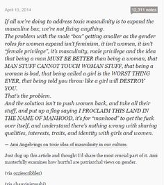 Women can partake in masculine things without being ridiculed, not because of female privilege, but because society views masculinity as the norm, as acceptable. A man being feminine? Not as accepted.. And that's why we need feminism