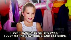 """""""I don't wanna be on Broadway. I just wanna stay home, and eat chips."""""""