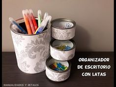 Video tutorial de YouTube. Organizador de escritorio con latas recicladas. https://youtu.be/gE7EWaFoYgY