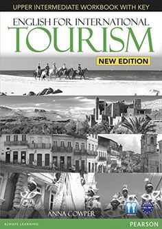 English for international tourism. Upper intermediate workbook with key / Anna Cowper