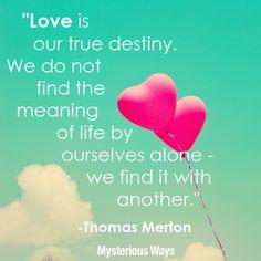 #ThomasMerton #love #destiny #balloons #heart #life #inspiration #quotes #valentine #valentinesday #mysteriousways