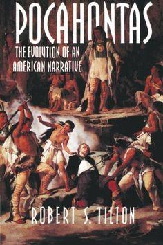 Pocahontas: The Evolution of an American Narrative (Cambridge Studies in American Literature and Culture) by Robert S. Tilton http://www.amazon.com/dp/0521469597/ref=cm_sw_r_pi_dp_azRcwb02TNKWD