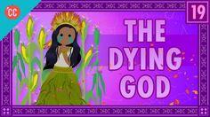 The Dying God: Crash Course World Mythology #19