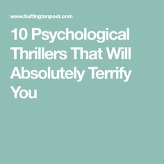 10 Psychological Thrillers That Will Absolutely Terrify You