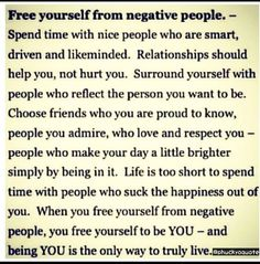I really like this. The power of positive thinking is amazing and being around people who elude positive energy becomes contagious. Negativity sucks the life out of you.