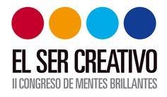 El Ser Creativo 2011: congreso de (y para) mentes brillantes