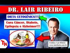 (1) DIETA CETOGÊNICA - Cura Câncer, Diabete, Epilepsia e Alzheimer!!! (Lair Ribeiro) - YouTube