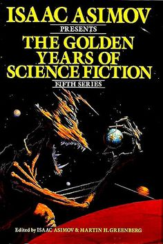 Isaac Asimov Presents the Golden Years of Science Fiction … | Flickr - Photo Sharing!