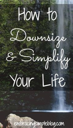 The Mindset Behind Simplifying & Downsizing Tips for creating the right mindset to downsize and simplify your life!