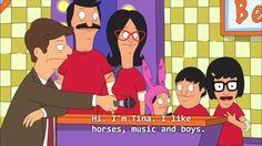 """Hi. I'm Tina. I like horses, music and boys."" | Bob's Burgers"