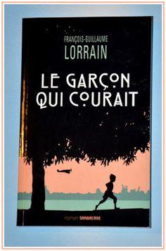 Les Lectures de Val : Le garçon qui courait de François Guillaume Lorrai...