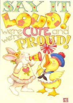 say it loud! Mary Engelbreit