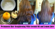 Easy To Make - Fast Hair Straightening With Coconut Milk and Lemon (Video) - Care Body Hair