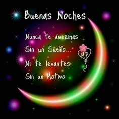 Pin by berths cardenas on frases bonitas Good Night In Spanish, Sweet Dreams Images, Good Night Greetings, Healthy Living Quotes, Good Night Quotes, Morning Quotes, Motivational Messages, Dating Advice, Qoutes
