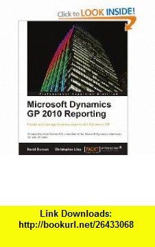Microsoft Dynamics GP 2010 Reporting (9781849682183) Christopher Liley, David Duncan , ISBN-10: 1849682186  , ISBN-13: 978-1849682183 ,  , tutorials , pdf , ebook , torrent , downloads , rapidshare , filesonic , hotfile , megaupload , fileserve