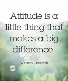 Attitude is a little thing that makes a big difference. - Winston Churchill #quotes #motivation #inspiration
