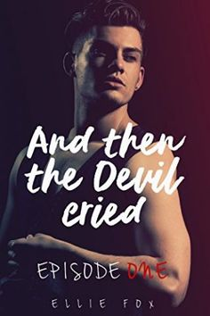 And Then The Devil Cried (Episode 1)   Gay Book Reviews – M/M Book Reviews