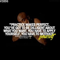 Tupac Quotes About Women | Gagnamite: Tupac Shakur Quote: Practive Makes Perfect You've Got To Be ...