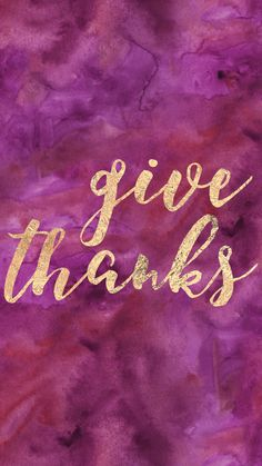 Give Thanks Be Thankful Thanksgiving Fall Autumn Purple Gold Watercolor Foil Iphone 6 Wallpaper Background Android Digital File By