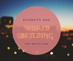 Diversity and World Building - OWS Ink, LLC