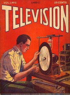Television history: Early Visual Media - Televisor - Nipkov - Baird - Luigi Pirandello - Nipkow - The Man with the Flower in his mouth - Hastings - Peepshow - BBC - 14 July - first - kit - disc - 1923 - Donald F. Vintage Advertising Posters, Poster Vintage, Vintage Advertisements, Vintage Ads, Collage Vintage, Vintage Magazines, History Of Television, Vintage Television, Public Television