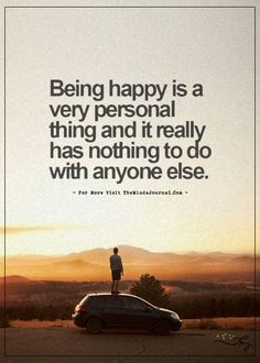 Being happy is a very personal thing... - https://themindsjournal.com/being-happy-is-a-very-personal-thing/