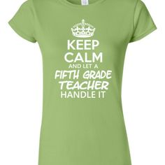 Keep Calm & Let A Fifth Grade Teacher Handle It - Junior Fit Tee