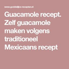 Guacamole recept. Zelf guacamole maken volgens traditioneel Mexicaans recept
