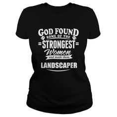 Landscaper | God found some of the strongest women and made them Landscaper