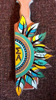 Sigma Alpha leather feather paddle. CSU- Nu Chapter. Spring 2015