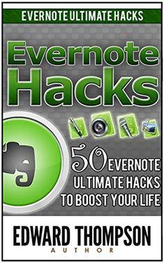 Evernote Hacks: 50 Evernote Ultimate Hacks to Boost Your Life (Evernote, Evernote Essentials, Evernote for Dummies) by Edward Thompson http://www.amazon.com/dp/B017OGGUNI/ref=cm_sw_r_pi_dp_ko4pwb1926RK1
