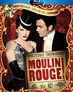 Moulin Rouge 2001 directed by Baz Luhrmann Ewan McGregor Nicole Kidman Film Moulin Rouge, Moulin Rouge Lyrics, Nicole Kidman, Great Films, Good Movies, Love Movie, Movie Tv, Movies Showing, Movies And Tv Shows