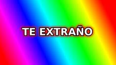TE EXTRAÑO |  video para dedicar